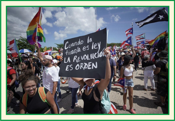 Protestas en Puerto Rico exigiendo la renuncia del gobernador por sus comentarios racistas y homofóbicos, julio de 2019:  Fuente: https://latinoamericapiensa.com/miles-de-manifestantes-pidieron-la-renuncia-del-gobernador-de-puerto-rico-tras-los-chats-ho